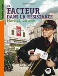 Christine Deroin - Un facteur dans la Résistance - Martial, 20 ans.