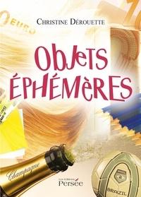 Christine Dérouette - Objets éphémères.