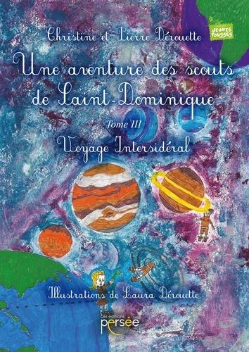 Christine Dérouette - Une aventure des scouts de Saint-Dominique Tome 3 : .