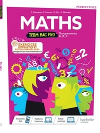 Christine Descamp et Elisabeth Faucon - Maths Terminale Bac Pro Groupements A, B, C Perspectives.