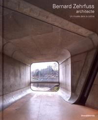 Christine Desmoulins - Bernard Zehrfuss, architecte - Un musée dans la colline.