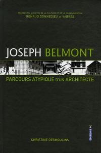 Christine Desmoulins - Joseph Belmont - Parcours atypique d'un architecte.