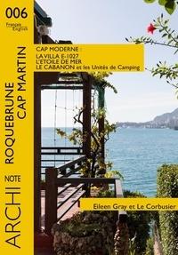 Christine Desmoulins - La villa E-1027, le cabanon et les unités de camping, l'Etoile de mer, Le Corbusier et Eileen Gray.