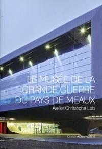 Christine Desmoulins - Le Musée de la Grande Guerre du Pays de Meaux - Atelier Christophe Lab.