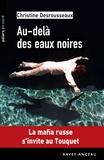 Christine Desrousseaux - Au-delà des eaux noires.