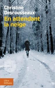 En attendant la neige - Christine Desrousseaux | Showmesound.org
