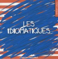 Christine Destruhaut - Les idiomatiques.