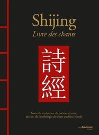Christine Destruhaut - Shijing - Livre des chants.
