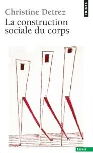 Christine Détrez - La Construction sociale du corps.