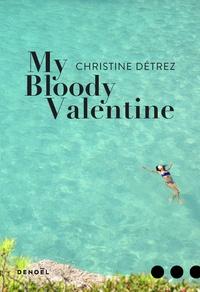 Christine Détrez - My Bloody Valentine.