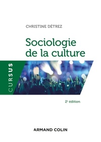Christine Détrez - Sociologie de la culture - 2e éd..