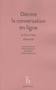Christine Develotte et Richard Kern - Décrire la conversation en ligne - Le face à face distanciel.