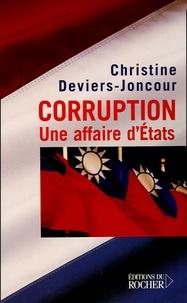 Christine Deviers-Joncour - Corruption - Une affaire d'Etats.