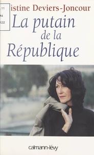 Christine Deviers-Joncour - La putain de la République.