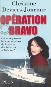 Christine Deviers-Joncour - Opération Bravo.