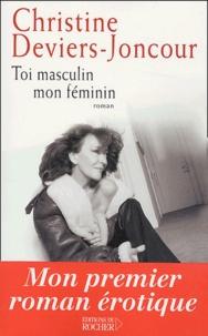 Christine Deviers-Joncour - Toi masculin mon féminin.