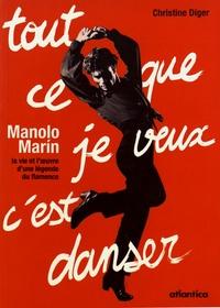 Tout ce que je veux cest danser - Manolo Marin : la vie et loeuvre dune légende du flamenco.pdf