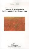Christine Dorme - Question de distance dans la relation éducative.