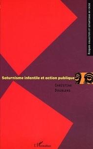 Christine Dourlens - Saturnisme infantile et action publique.