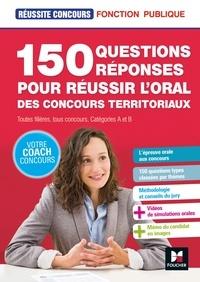 150 questions réponses pour réussir l'oral des concours territoriaux - Christine Drapp |