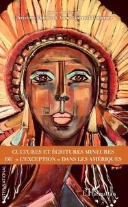 """Christine Dualé et Anne Garrait-Bourrier - Cultures et écritures mineures de """"l'exception"""" dans les Amériques."""