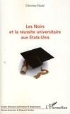 Christine Dualé - Les Noirs et la réussite universitaire aux Etats-Unis.
