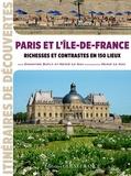 Christine Dufly et Hervé Le Gac - Paris et l'Ile de France - Richesses et contrastes en 150 lieux.