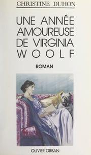 Christine Duhon - Une année amoureuse de Virginia Woolf.