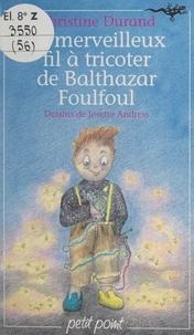 Christine Durand et Josette Andress - Le merveilleux fil à tricoter de Balthazar Foulfoul.