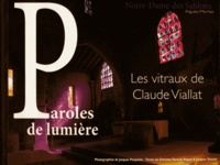 Christine Durand-Riquet et Jacques Teissier - Paroles de lumière - Les vitraux de Claude Viallat, Notre-Dame des Sablons, Aigues-Mortes.