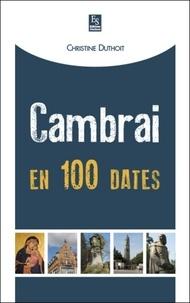 Christine Duthoit - Cambrai en 100 dates.