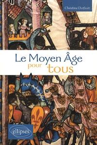Christine Duthoit - Le Moyen Age pour tous.