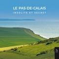 Christine Duthoit - Le Pas-de-Calais insolite et secret.