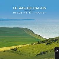 Le Pas-de-Calais insolite et secret - Christine Duthoit |