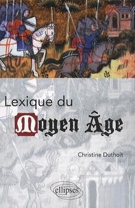 Christine Duthoit - Lexique du Moyen Age.