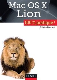 Christine Eberhardt - Mac OS X Lion - 100 % pratique !.