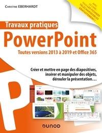 Christine Eberhardt - Travaux pratiques - PowerPoint - Toutes versions 2013 à 2019 et Office 365.
