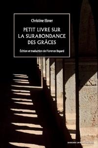 """Christine Ebner - Petit livre sur la surabondance des grâces - Suivi de """"Etre une femme au Moyen Age et écrire""""."""