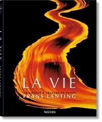 Christine Eckstrom et Frans Lanting - Frans Lanting. LA VIE.