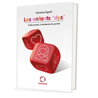 """Christine Egaud - Les enfants """"dys"""" - Guide pratique à destination des parents."""