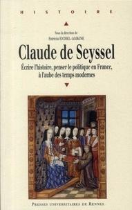 Deedr.fr Claude de Seyssel - Ecrire l'histoire, penser le politique en France, à l'aube des temps modernes Image