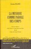 Christine Esclapez - La musique comme parole des corps - Boris de Schloezer, André Souris et André Boucourechliev.