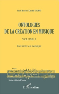 Deedr.fr Ontologies de la création en musique - Volume 3, Des lieux en musique Image