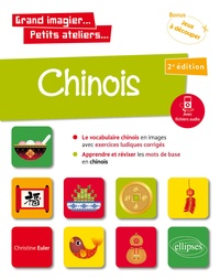 Christine Euler - Grand imagier… Petits ateliers… Chinois en images avec exercices ludiques. Apprendre et réviser les mots de base. (A1) (avec fichiers audio).