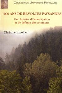Christine Excoffier - 1000 ans de révoltes paysannes - Une histoire d'émancipation et de défense des communs.