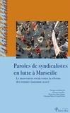Christine Excoffier et Rémy Jean - Paroles de syndicalistes en lutte à Marseille - Le mouvement social contre la réforme des retraites (automne 2010).