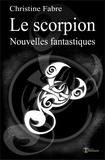 Christine Fabre - Le Scorpion - Nouvelles fantastiques.