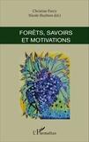 Christine Farcy et Nicole Huybens - Forêts, savoirs et motivations.
