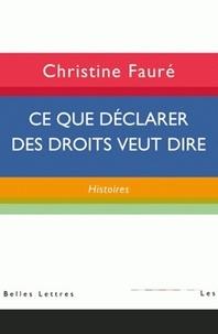 Ce que déclarer des droits veut dire : histoires - Christine Fauré |