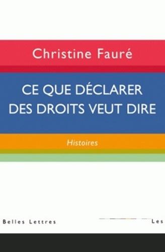 Christine Fauré - Ce que déclarer des droits veut dire : histoires.